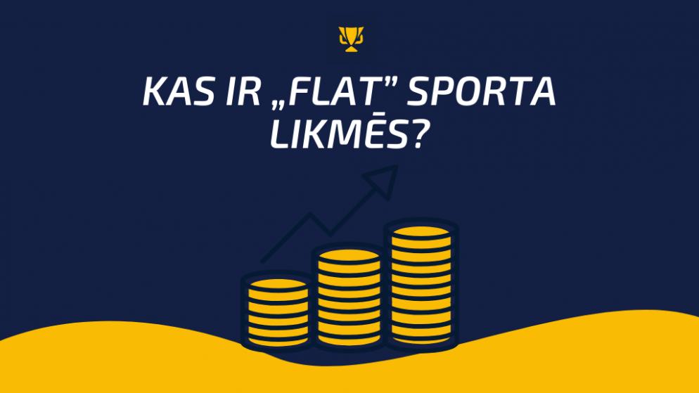 """Kas ir """"flat"""" sporta likmēs? Stratēģijas apraksts un piemēri"""