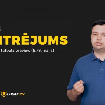 Centrējums – Eiropas futbola preview (8./9. maijs)